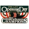 BOSTON RED SOX 2014 OPENING DAY-2013 WORLD SERIES CHAMPIONS PIN