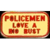 POLICEMAN LOVE A BIG BUST PIN DX
