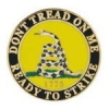 DON'T TREAD ON ME PIN READY TO STRIKE ROUND PIN