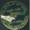 I WILL GIVE UP MY GUN PRY FROM COLD DEAD FINGERS PIN